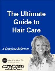 The Healthy Hair Plus Guide to Hair Care